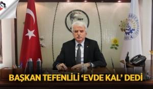 Başkan Tefenlili 'Evde Kal' Dedi