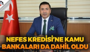 NEFES KREDİSİ'NE KAMU BANKALARI DA DAHİL OLDU