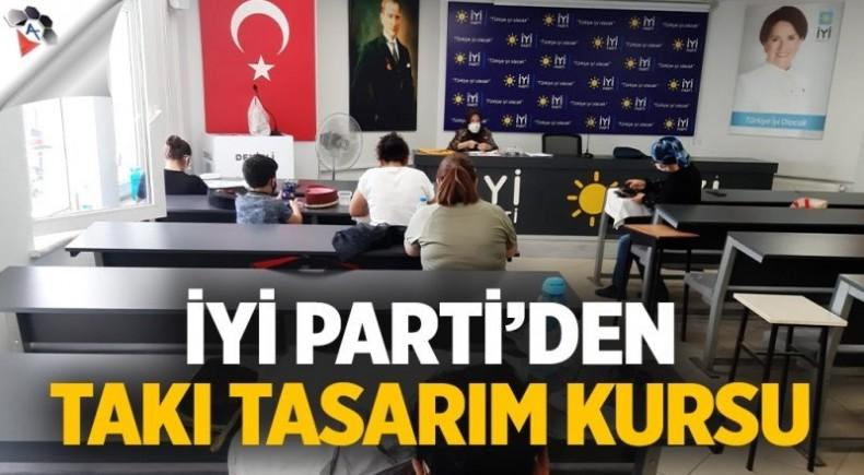 İYİ Parti'den Takı Tasarım Kursu