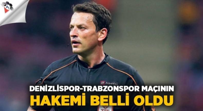 DENİZLİSPOR-TRABZONSPOR MAÇININ HAKEMİ BELLİ OLDU