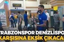 Trabzonspor, Denizli'ye eksik hareket etti