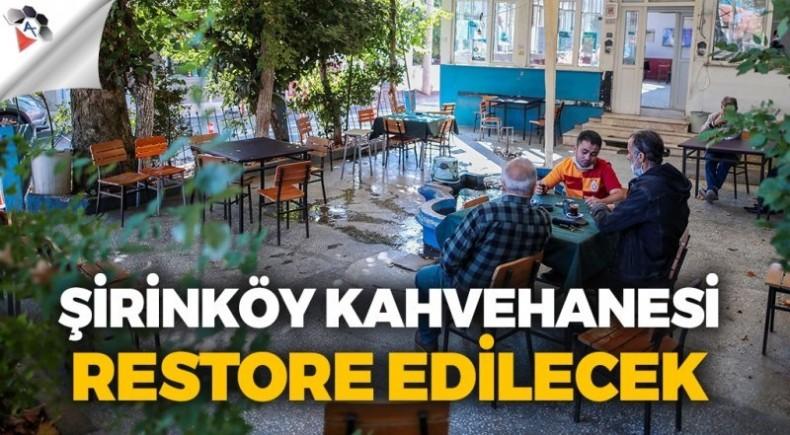 Şirinköy Kahvehanesi restore edilecek