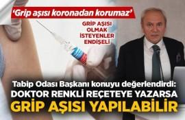 Tabip Odası Başkanı: Doktor renkli reçeteye yazarsa, grip aşısı yapılabilir
