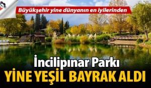 İncilipınar Parkı yine Yeşil Bayrak aldı