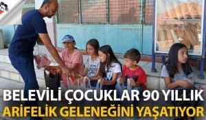 Belevili Çocuklar 90 Yıllık Arifelik Geleneğini Yaşatıyor