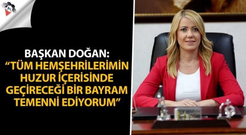 """Başkan Doğan: """"TümHemşehrileriminHuzur İçerisinde Geçireceği Bir Bayram Temenni Ediyorum"""""""