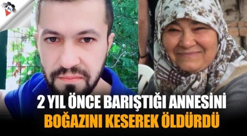 Denizli'de 2 yıl önce barıştığı annesini boğazını keserek öldürdü
